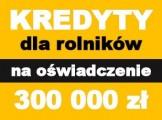 Kredyt gotówkowy dla rolnika! 300 000! Bez faktur! Cała Polska